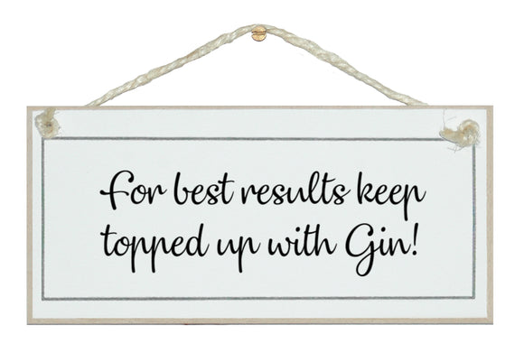 ....Keep topped up with Gin!