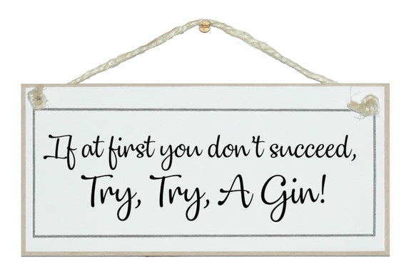 Try, try A Gin!