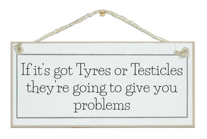 Tyres & Testicles...problems!
