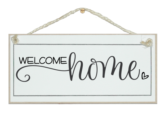 Welcome Home. Sign