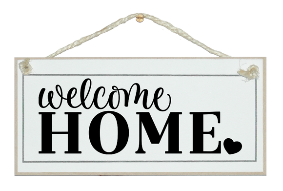 Welcome home farmhouse style. Sign.