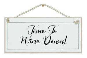 Time to wine down sign