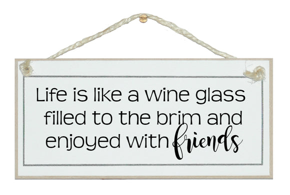 Life like a wine glass...