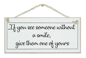 See someone without a smile...