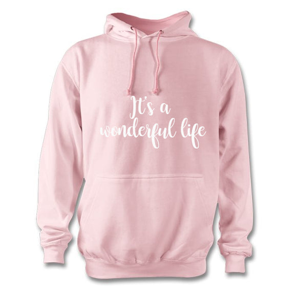 It's a wonderful life hoodie