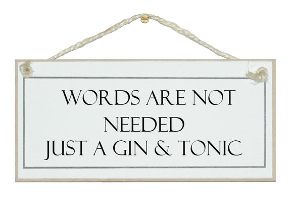 Words not needed, G&T