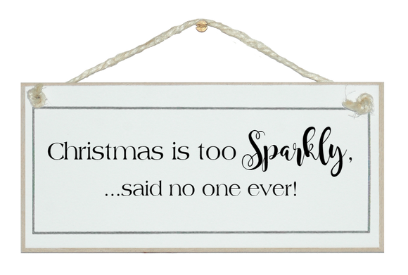 Christmas is too sparkly...sign