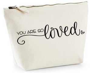 You are so loved. Natural Make Up Bag