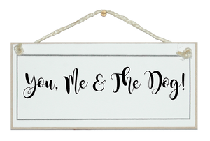 You, me and the dog! sign