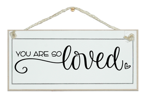 You are so loved. Sign