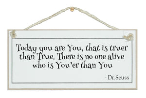You are you...Dr.Seuss