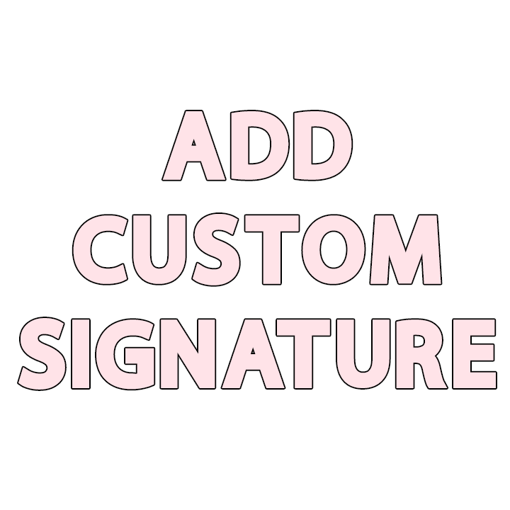 Add Signature to Custom Order