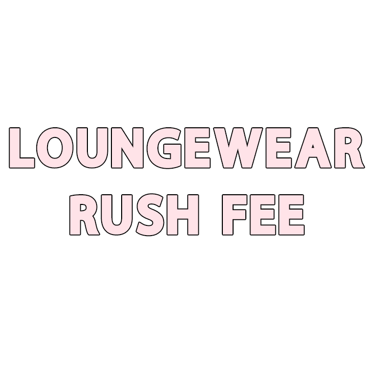 Loungewear Rush Fee