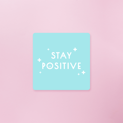 STICKER | STAY POSITIVE