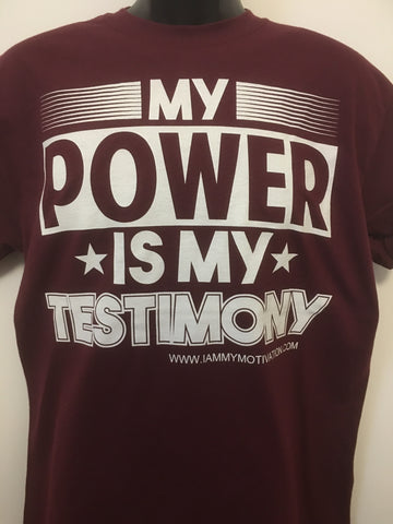 My Power is My Testimony - Burgandy