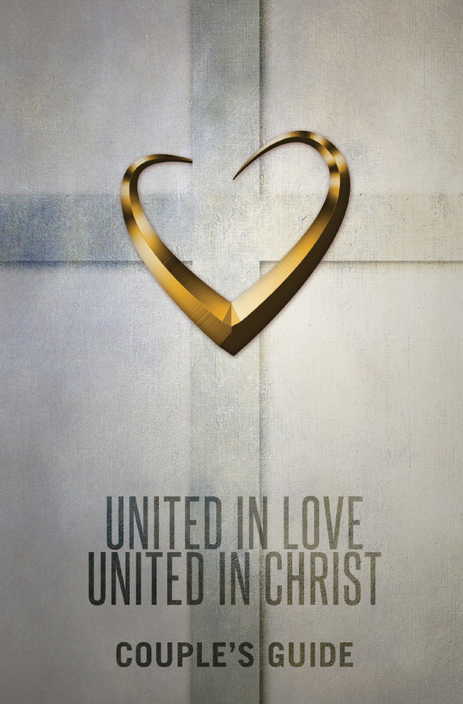 United in Love United in Christ Couple's Guide