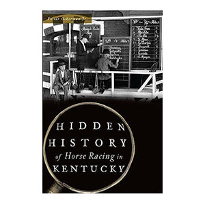 Hidden History of Horse Racing in Kentucky Book