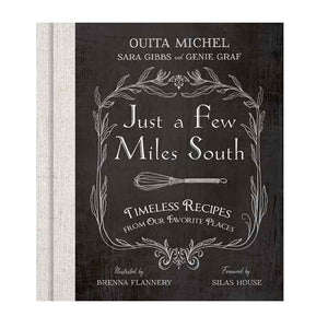 Just A Few Miles South Cookbook