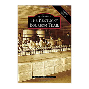 Images of America: The Kentucky Bourbon Trail Book