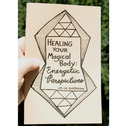 Microcosm Publishing - Healing Your Magical Body: Energetic Perspectives