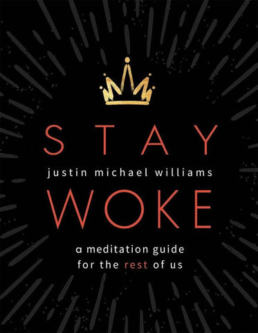 Microcosm Publishing - Stay Woke: A Meditation Guide for the Rest of Us