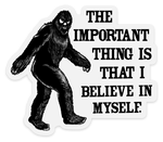 Sipsey Wilder - Bigfoot I Believe in Myself Sticker