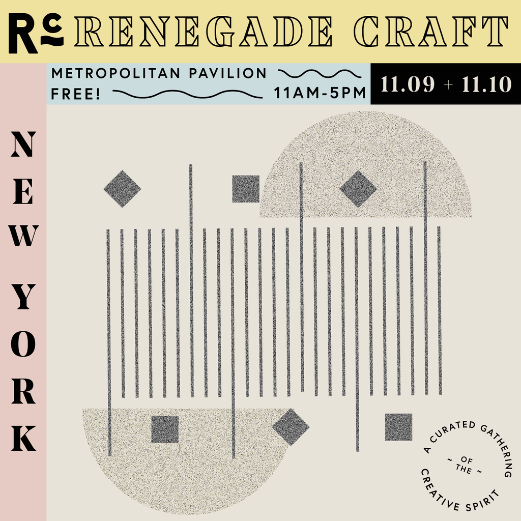 New York City Nov 9th and 10th Renegade Craft, Booth 128