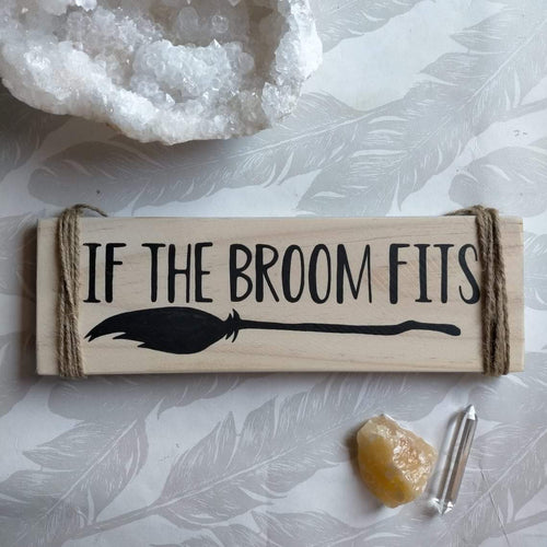 If The Broom Fits | Wooden Sign | Handmade by Hannah-Kate