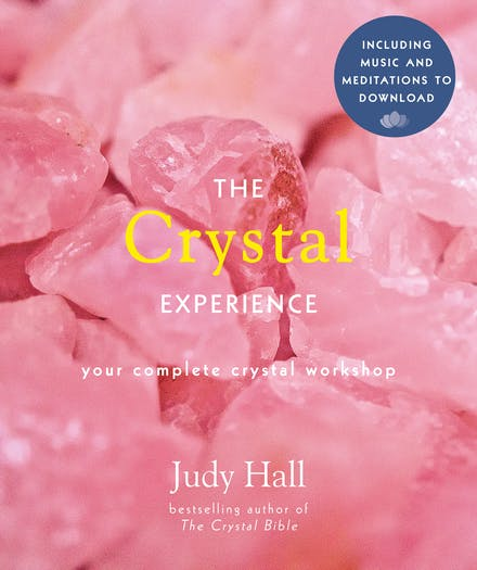 The Crystal Experience: Your Complete Crystal Workshop Book with Audio Download