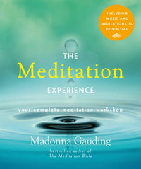 The Meditation Experience: Your Complete Meditation Workshop Book with Audio Download