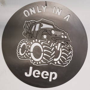 """Only in a Jeep"" sign"