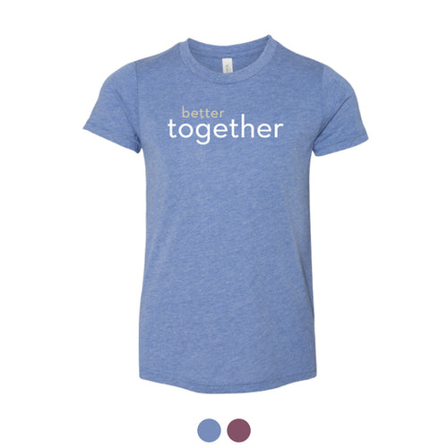 Better Together Youth T-shirt (Multiple Colors Available)