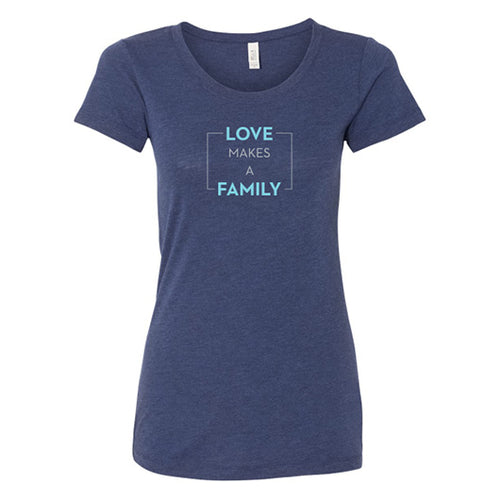 Love Makes a Family T-shirt (Women)