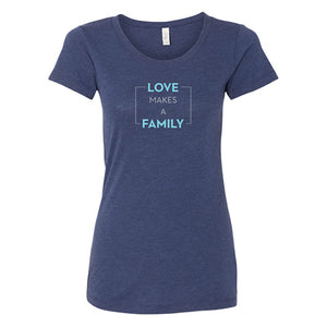 Love Makes a Family Women's T-shirt