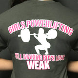 Girls Powerlifting - Making Boys Look Weak T-shirt