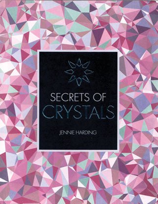 Secrets Of Crystals By Jennie Harding