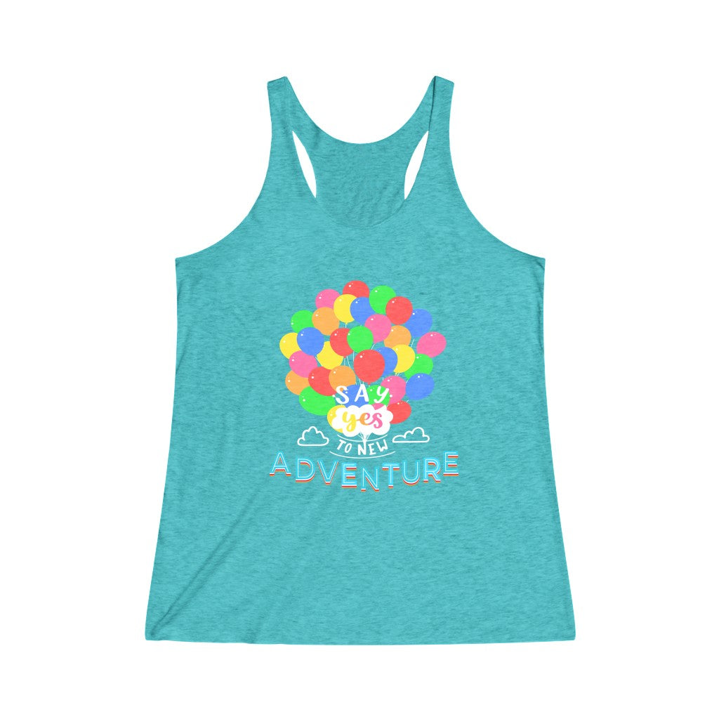 Say Yes to new adventures Tri-Blend Racerback Tank Top