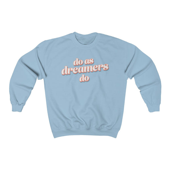 Do as dreamers do Heavy Blend™ Crewneck Sweatshirt