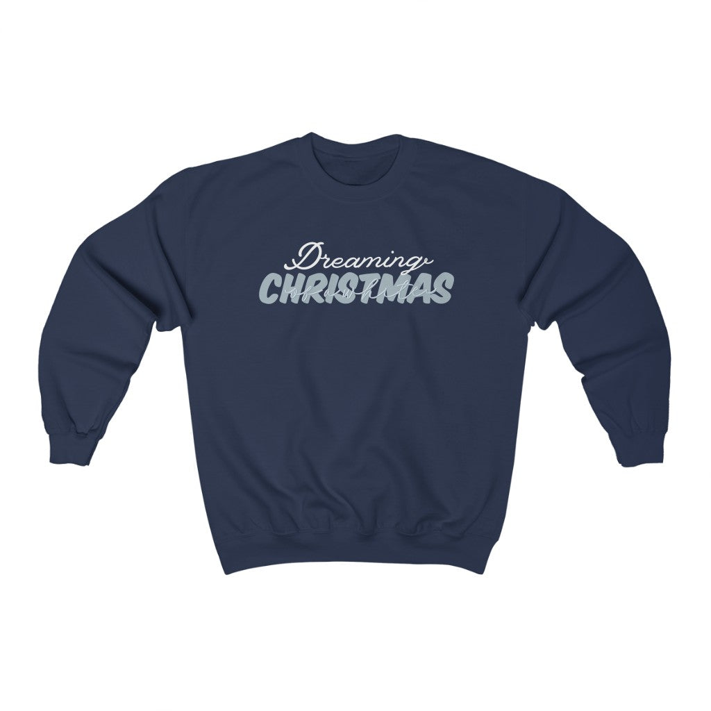 Dreaming Of A White Christmas Crewneck Sweatshirt