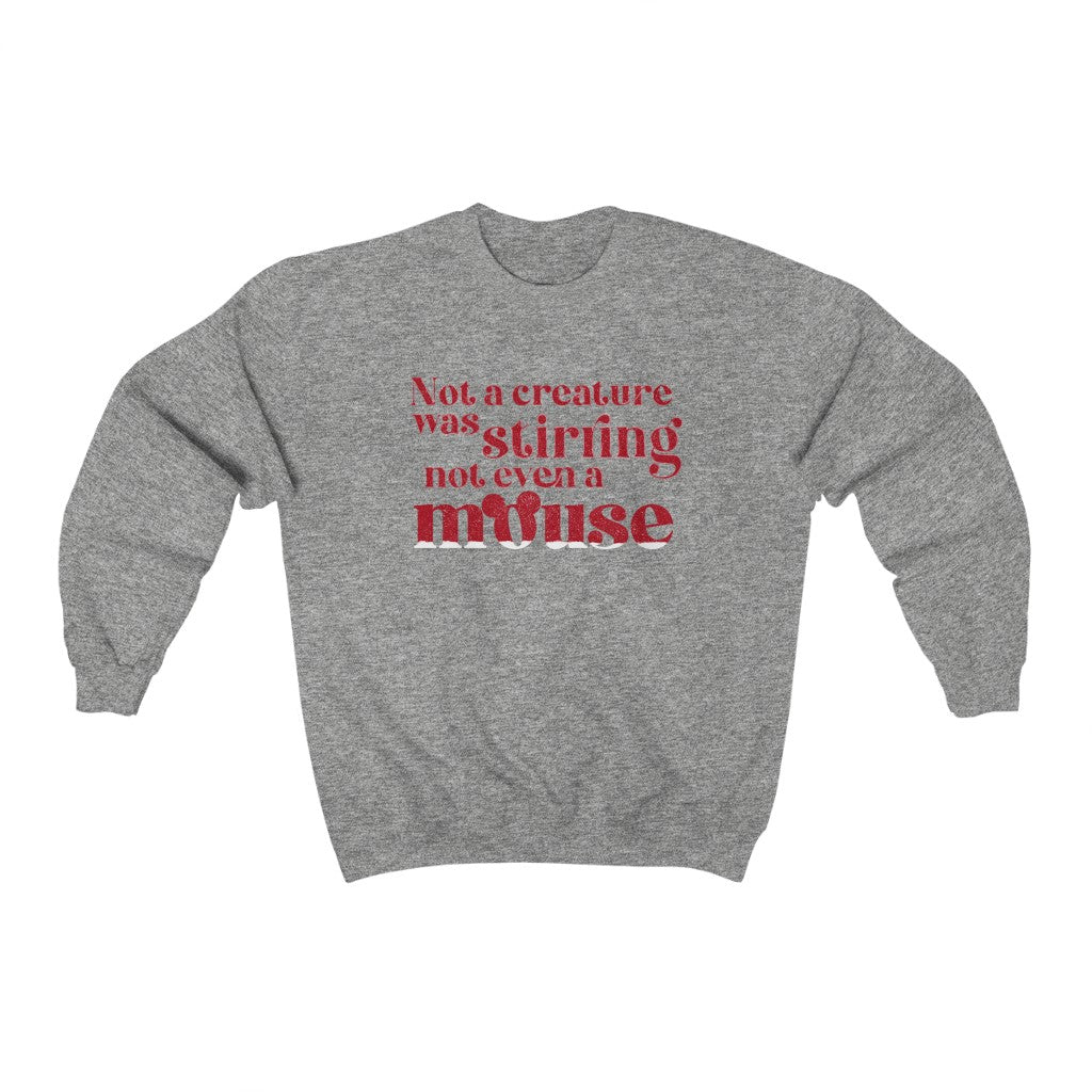 Not A Creature Was Stirring Not Even a Mouse Crewneck Sweatshirt