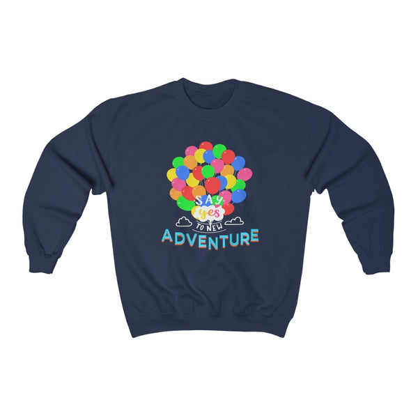 Say Yes to new Adventures Unisex Heavy Blend™ Crewneck Sweatshirt