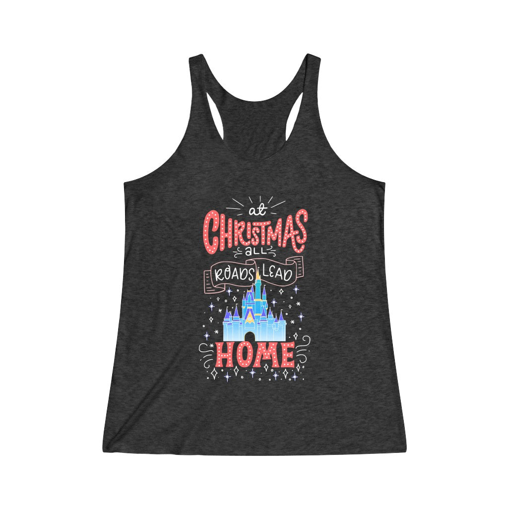 At Christmas all roads lead Home Magic Kingdom Women's Tri-Blend Racerback Tank Top