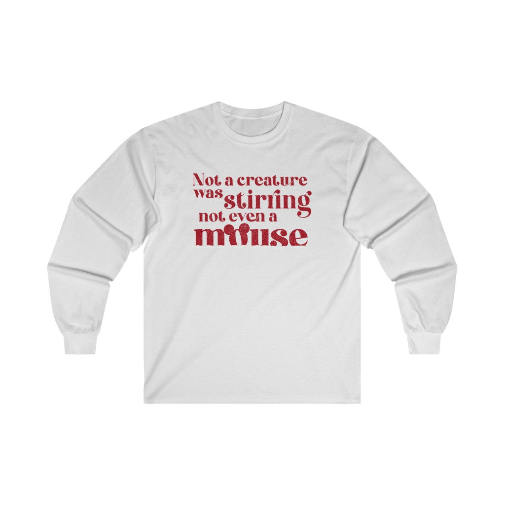 Not A Creature Was Stirring Not Even A Mouse Christmas Long Sleeve Tee
