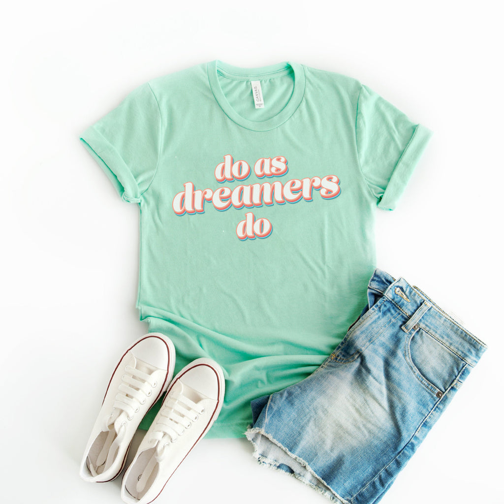 Do as dreamers do Shirt