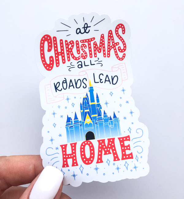 At Christmas all roads lead Home Magic Kingdom Castle Sticker