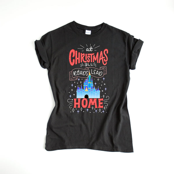 At Christmas all roads lead Home Magic Kingdom Shirt