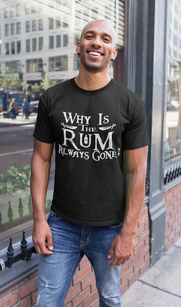 Why is the Rum Always Gone Shirt | Pirates of the Caribbean Shirt