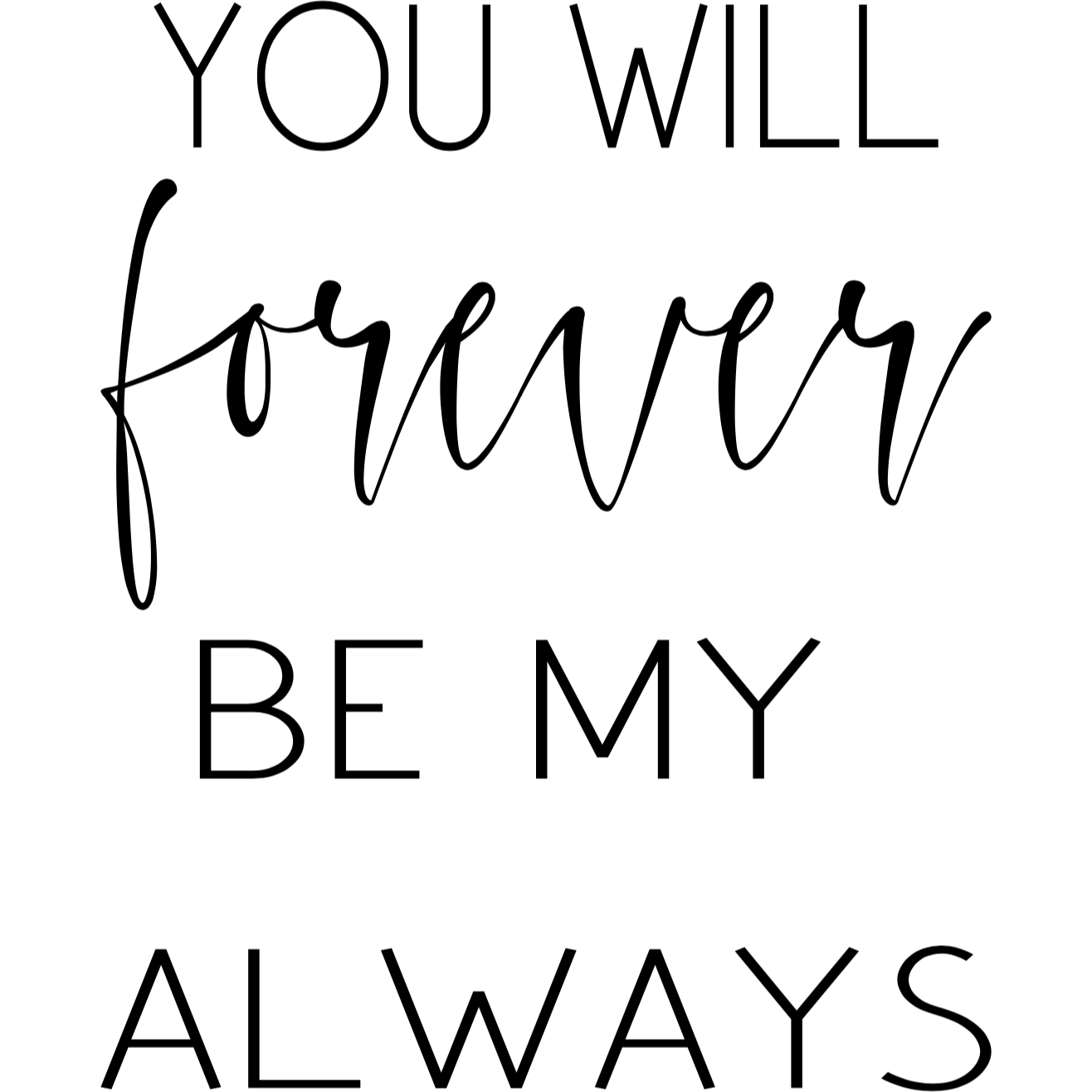 You Will Forever Be My Always - Digital Download