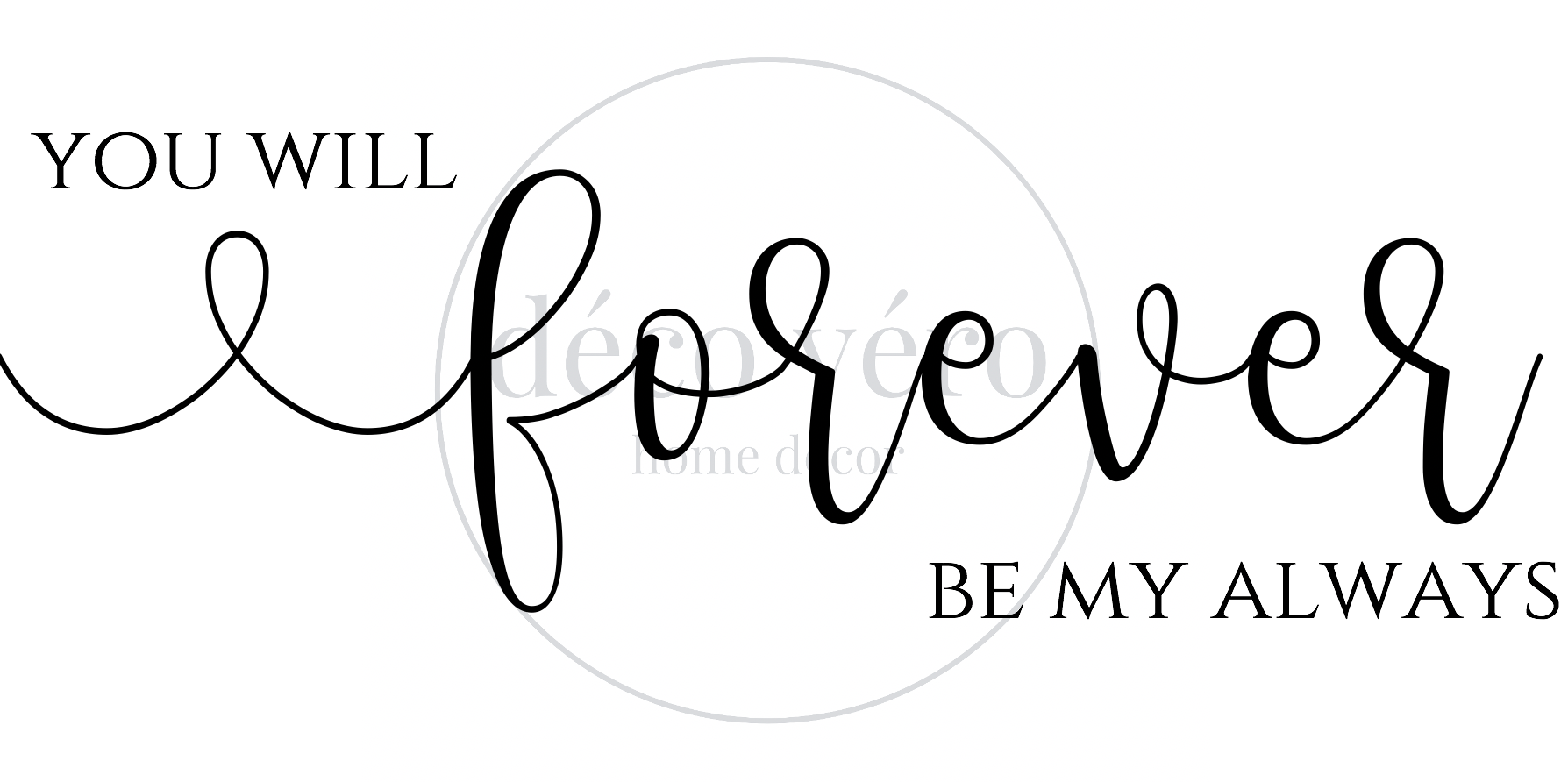 "Forever Be My Always - 18""x36"""