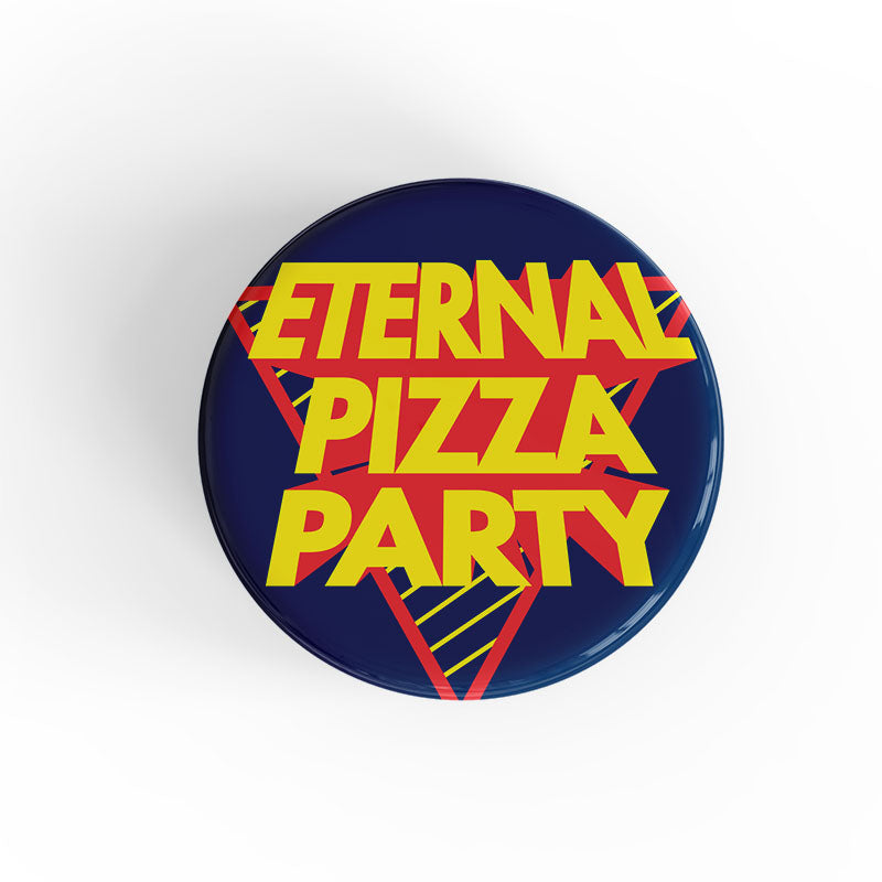 ETERNAL PIZZA PARTY